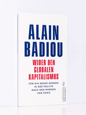 Alain Badiou: Wider den globalen Kapitalismus