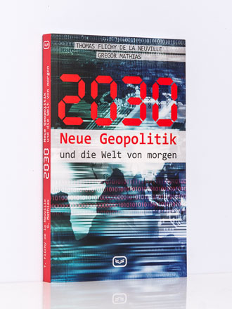 T. Flichy de La Neuville / G. Mathias: 2030. Neue Geopolitik