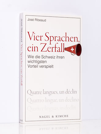 José Ribeaud: Die Schweiz: Vier Sprachen, ein Zerfall