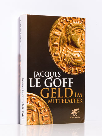 Jacques Le Goff: Geld im Mittelalter