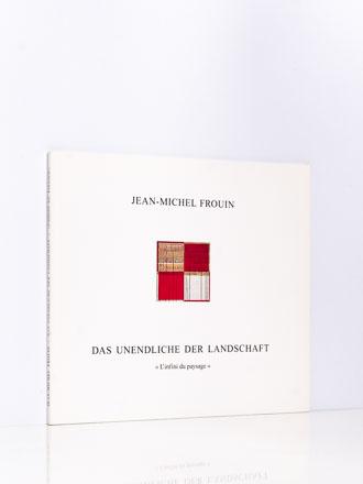 Jean-Michel Frouin: Das Unendliche der Landschaft