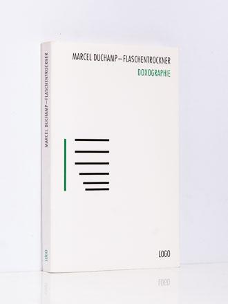 Marcel Duchamp – Flaschentrockner. Doxographie
