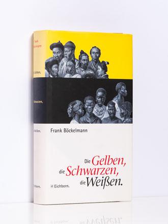 Frank Böckelmann: Die Gelben, die Schwarzen, die Weißen
