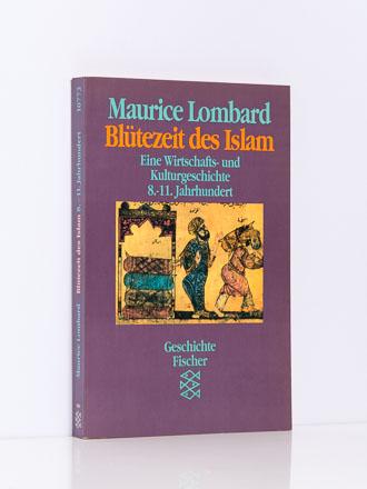 Maurice Lombard: Blütezeit des Islam