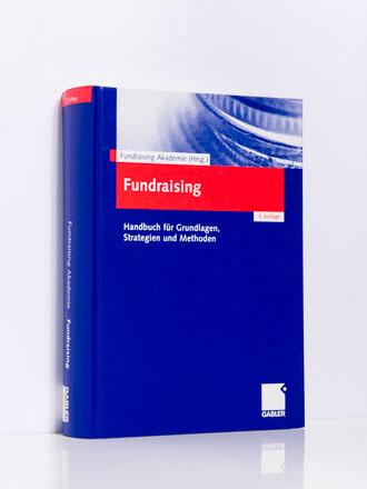 Fundraising Akademie (Hg.): Fundraising. Handbuch, 3. Aufl.