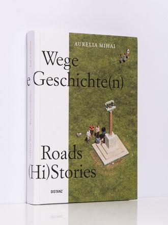 Aurelia Mihai: Wege in die Geschichte(n)